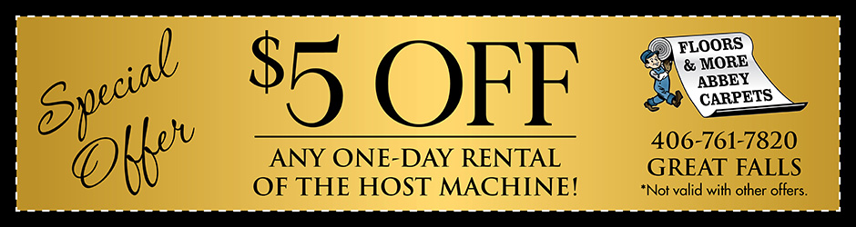 $5 off any one-day rental of the Host carpet cleaning machine